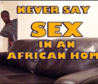 Never Say 'Sex' In An African Home (Comedy Skit)