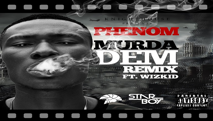 Phenom Ft Wizkid - Murda Dem (Remix)