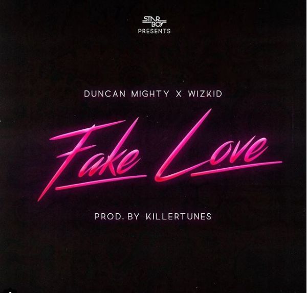 Duncan Mighty X Wizkid – Fake Love (Official Audio)