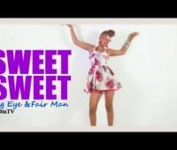 Big Eye & Fair Man - Sweet Sweet (Official Video)